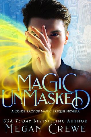Magic Unmasked (Conspiracy of Magic, #0.5)