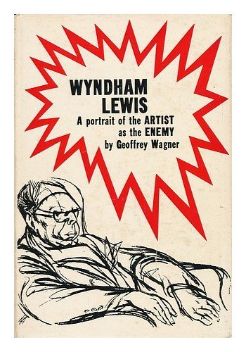 WYNDHAM LEWIS A Portrait of the Artist As the Enemy