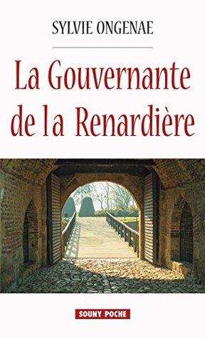 La Gouvernante de la Renardière: Un roman historique poignant