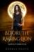 Before the Raging Lion (Mortality, #4)