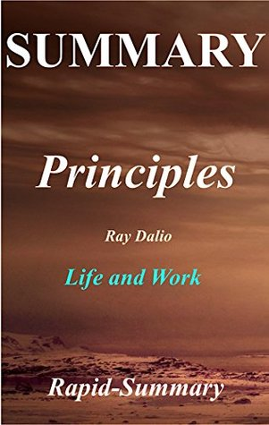 Summary | Principles: Ray Dalio - Life and Work (Principles: A Full Summary - Life and Work: Book, Paperback, Hardcover, Audiobook, Audible, Summary Book 1)