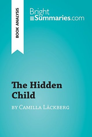 The Hidden Child by Camilla Läckberg (Book Analysis): Detailed Summary, Analysis and Reading Guide (BrightSummaries.com)