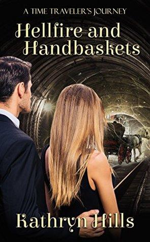 Hellfire and Handbaskets (A Time Traveler's Journey, #2)