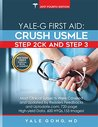 Yale-G First Aid: Crush USMLE Step 2 CK And Step 3 (Ed4 Plus)