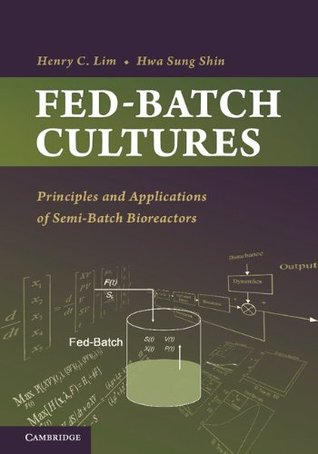 Fed-Batch Cultures (Cambridge Series in Chemical Engineering)