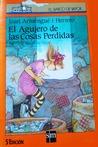 El agujero de las cosas perdidas by Joan Armangué i Herrero