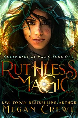 Ruthless Magic by Megan Crewe