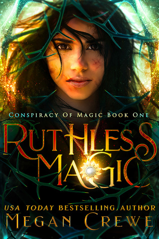 Ruthless Magic (Conspiracy of Magic, #1)