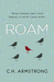 Roam by C.H. Armstrong