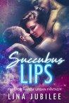 Succubus Lips