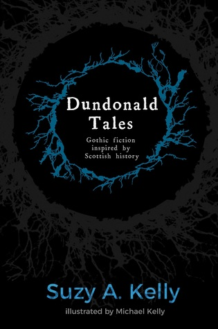 Dundonald Tales: gothic fiction inspired by Scottish history