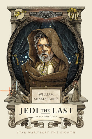 William Shakespeare's Jedi the Last: Star Wars Part the Eighth (William Shakespeare's Star Wars, #8)