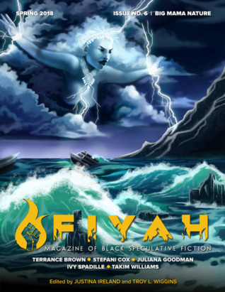 FIYAH Literary Magazine, Issue 6: Big Mama Nature