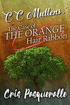 CC Mullens: The Case of The Orange Hair Ribbon