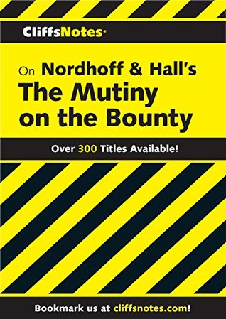 CliffsNotes on Nordhoff and Hall's The Mutiny on the Bounty
