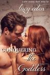 Conquering the Goddess: An Alpha Billionaire Romance