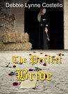 The Perfect Bride by Debbie Lynne Costello