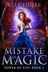 Mistake of Magic (Power of Five,