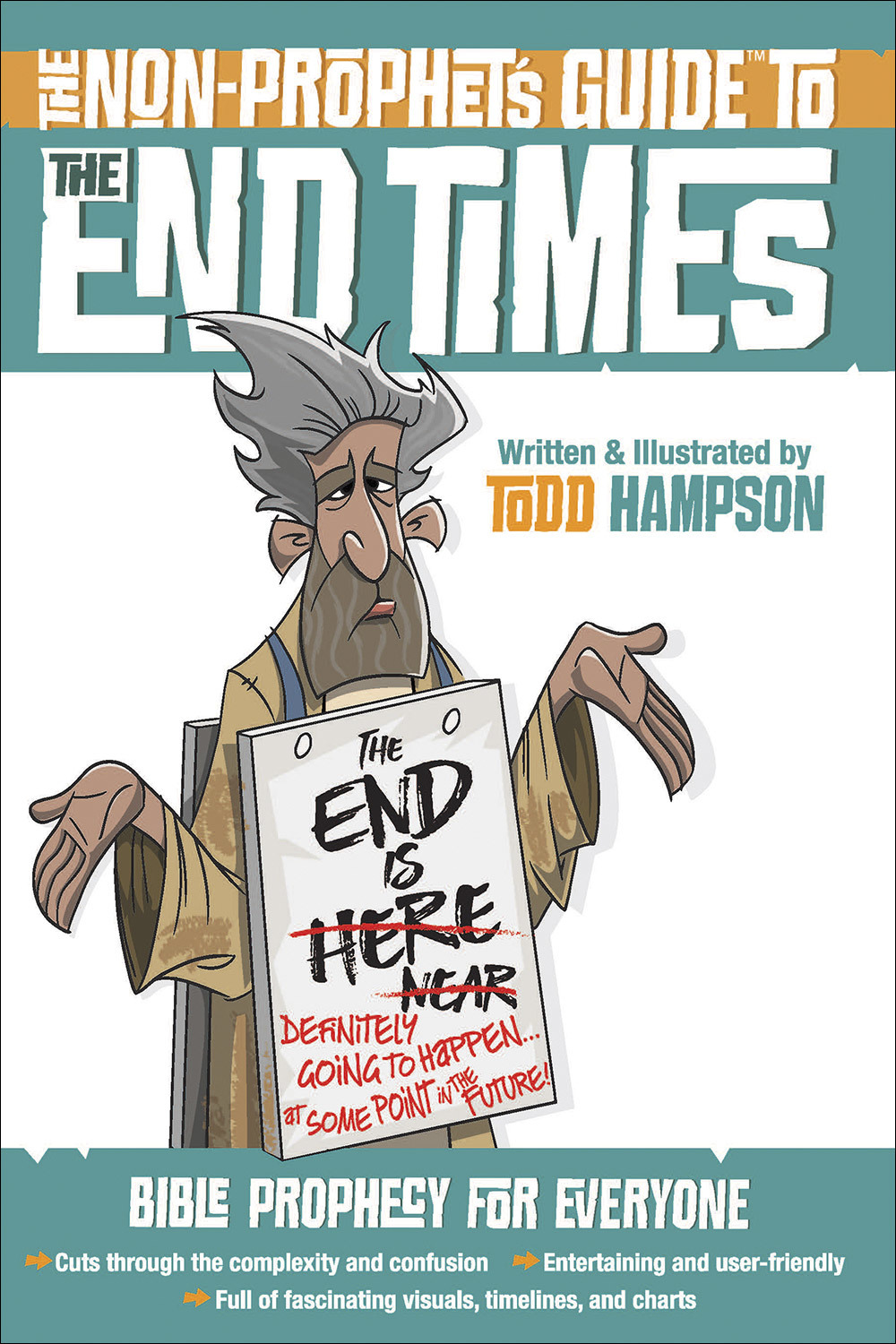 The Non-Prophet's Guide™ to the End Times: Bible Prophecy for Everyone •	Cuts through the complexity and confusion •	Entertaining and user-friendly •	Full of fascinating visuals, timelines, and charts