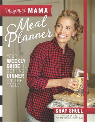 Mix-and-Match Mama® Meal Planner: Your Weekly Guide to Getting Dinner on the Table