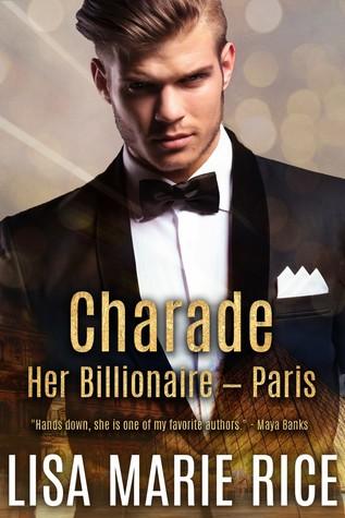 Charade: Her Billionaire - Paris (Her Billionaire, #1)