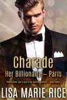 Charade: Her Billionaire - Paris (Her Billionaire, #1)