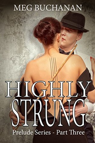 Highly-Strung-Prelude-Series-Part-Three-Meg-Buchanan