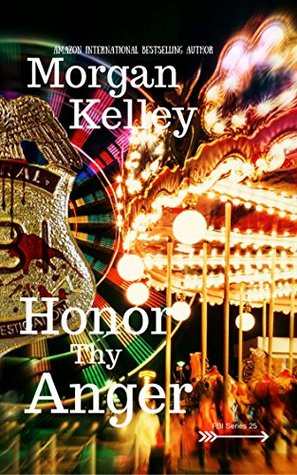 Honor Thy Anger (An FBI/Thriller Romance Book 25) by Morgan Kelley