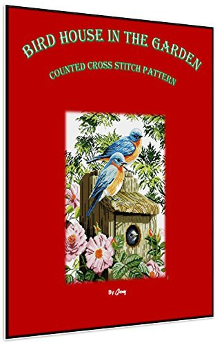 Counted Cross Stitch - Bird house in the garden: Counted Cross Stitch Pattern