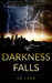 Darkness Falls by K.C. Luck