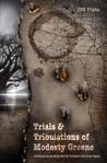 Trials & Tribulations of Modesty Greene by D.W. Plato