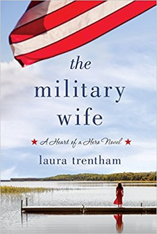 The Military Wife (A Heart of a Hero, #1)