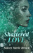 Shattered Love by Stacey Marie Brown