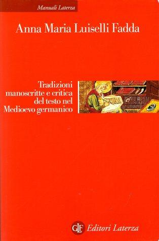 Tradizioni manoscritte e critica del testo nel Medioevo germanico