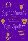 Enchantments: A Modern Witch&