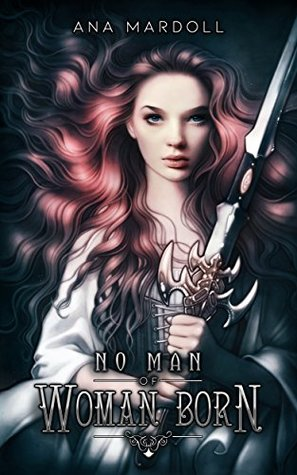 No Man of Woman Born (Rewoven Tales)