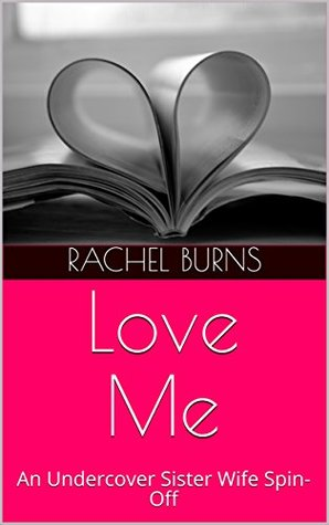 Love Me: An Undercover Sister Wife Spin-Off