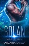 Solan (My Single Alien, #1)