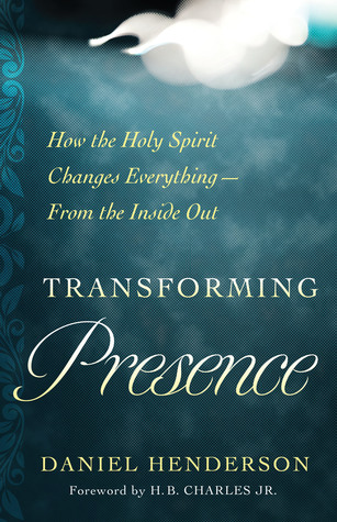 Transforming Presence by Daniel Henderson