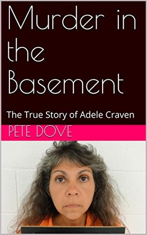 Murder in the Basement: The True Story of Adele Craven