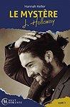 Le Mystère J. Holloway, tome 2 by Hannah Keller