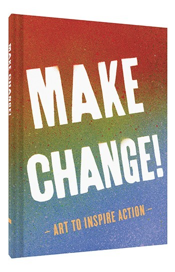 Make Change!: Art to Inspire Action