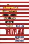 Trumpland. Scheletri e fantasmi dell'America nazional-populista