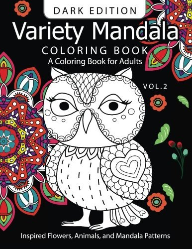 Variety Mandala Book Coloring Dark Edition Vol.2: A Coloring book for adults : Inspried Flowers, Animals and Mandala pattern (Mandala Coloring Book Dark Edition) (Volume 2)