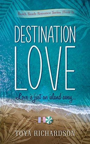 Destination Love (The Beach Reads Romance Series Book 1)