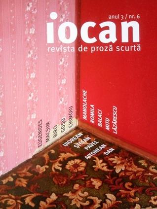 Iocan - revista de proză scurtă anul 3 / nr. 6