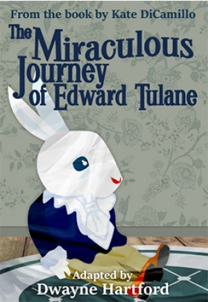 The Miraculous Journey of Edward Tulane Play Script