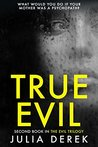 Book cover for True Evil (Evil #2)