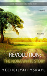 Revolution: The Nora White Story - Book 2