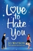 Love to Hate You: An irresistibly fun, romantic rom-com